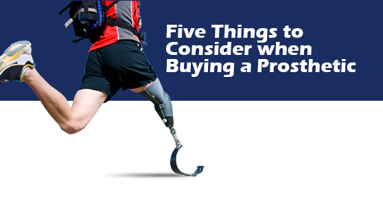 Five Things to Consider when Buying a Prosthetic