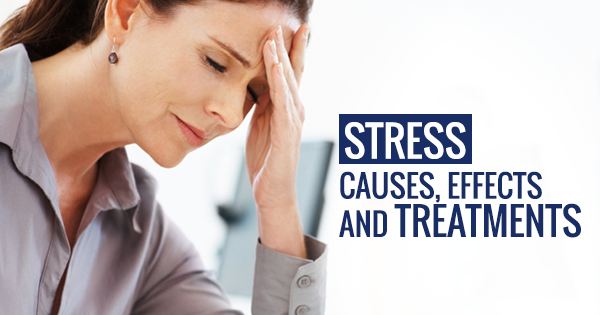 Stress: Causes, Effects and Treatments